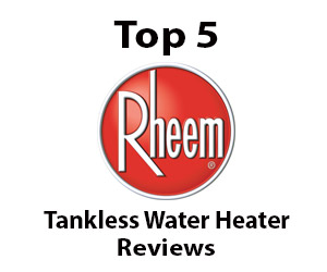 Best Rheem Tankless Water Heater Reviews & Buying Guide in 2019 1