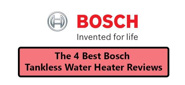 4 Best Bosch Tankless Water Heater Reviews