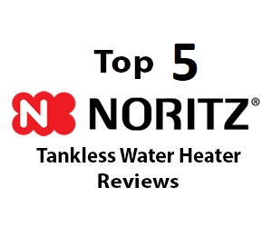 Best Noritz Tankless Water Heater Reviews