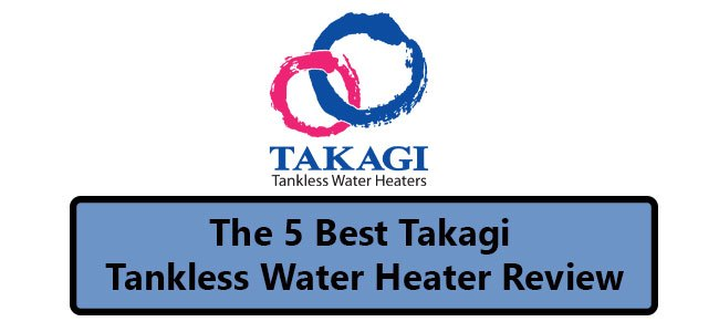 Takagi Tankless Water Heater Reviews