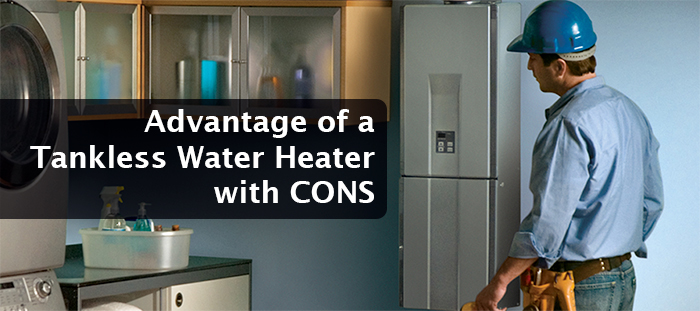 Advantage of a Tankless Water Heater with CONS