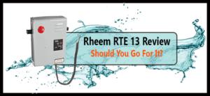 Rheem RTE 13 Review