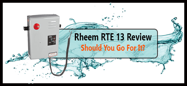 Rheem RTE 13 tankless water heater Review
