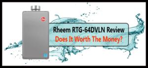 Rheem RTG-64DVLN Review: Does It Worth The Money? 1
