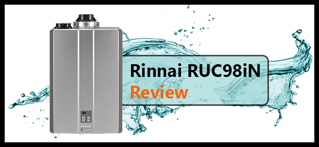 Rinnai RUC98iN Tankless Water Heater Review