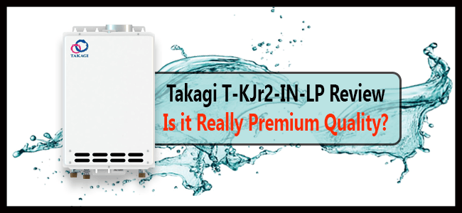 Takagi-T-KJr2-IN-LP Water Heater Review