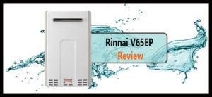 Rinnai V65EP Review