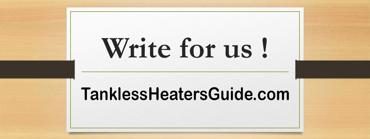 write for us - Tankless Water Heater