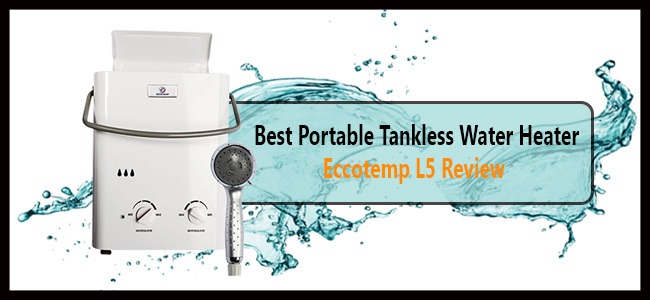 Best Portable Tankless Water-Heater Eccotemp L5 Review