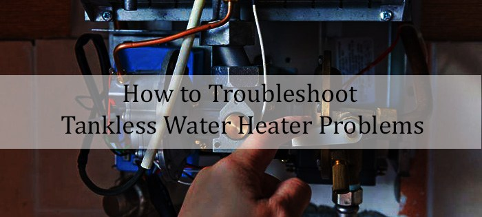 troubleshooting tankless water heater