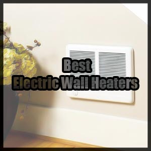 Best Electric Wall Heaters reviews