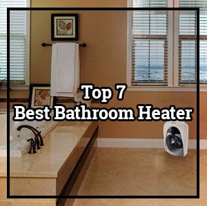 Best Bathroom Heater 2019
